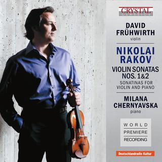 Rakov:Violin Sonatas 1, 2 & Sonatinas For Violin And Piano (World Premiere Recording)