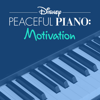 Disney Peaceful Piano:Motivation