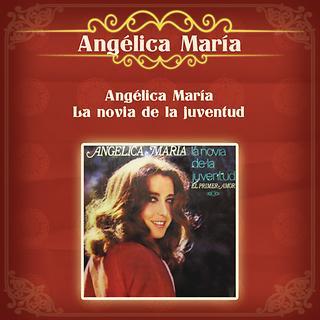 Angélica María la Novia de la Juventud