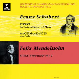 Schubert:Rondo For Violin And Strings, D. 438 & German Dances, D. 90 - Mendelssohn:String Symphony No. 9