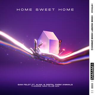 Home Sweet Home (Feat. ALMA & Digital Farm Animals) (Thomas Nan Club Mix)