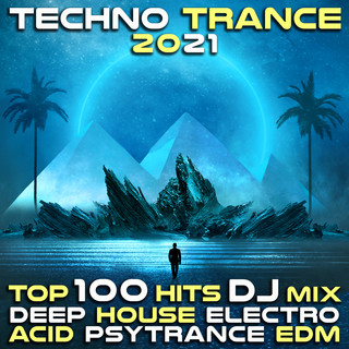 Techno Trance 2021 Top 100 Hits DJ MIX Deep House Electro Acid Psytrance EDM