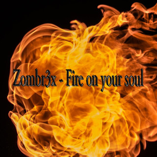 Fire On Your Soul