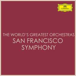 The World's Greatest Orchestras - San Francisco Symphony
