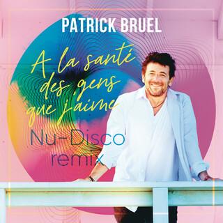 À La Santé Des Gens Que J'aime (Nu - Disco Remix)