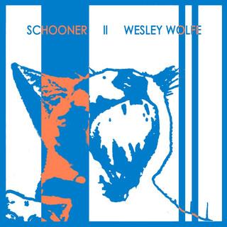 Schooner / Wesley Wolfe Split 12