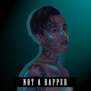 我不是饒舌歌手 (Not A Rapper)