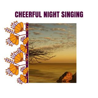 Cheerful Night Singing