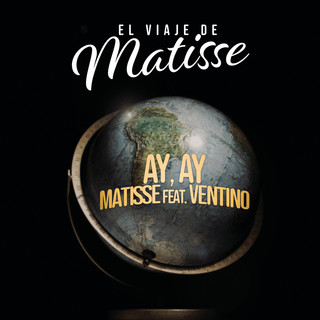 Ay, Ay (El Viaje De Matisse)