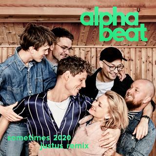 Sometimes 2020 (Justus Remix)