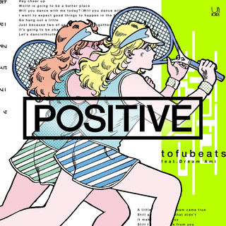POSITIVE (feat. Dream Ami)