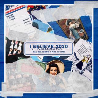 I Believe 2020