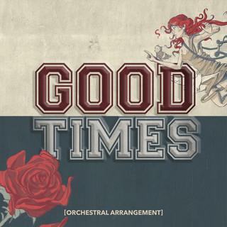 Good Times (Orchestral Arrangement)