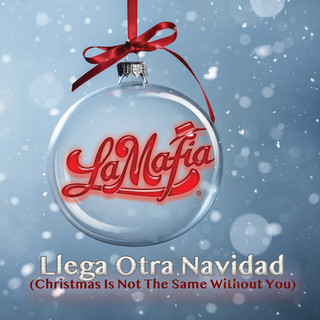 Llega Otra Navidad (Christmas Is Not The Same Without You)