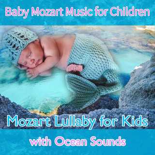 Baby Mozart Music For Children:Mozart Lullaby For Kids (Feat.Renato Ferrari)