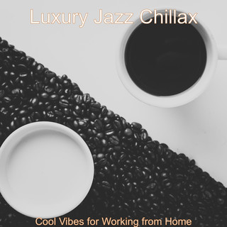 Cool Vibes For Working From Home