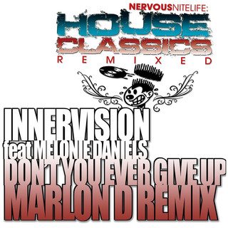 Don't You Ever Give Up (Marlon D Remixes)