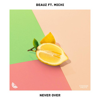 Never Over (Feat. Michi)