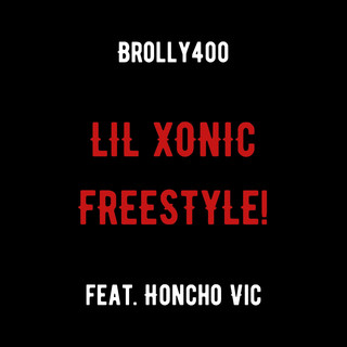 LIL XONIC FREESTYLE ! (Feat. Honcho Vic)