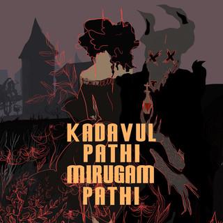 Kadavul Pathi Mirugam Pathi
