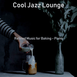 Refined Music For Baking - Piano