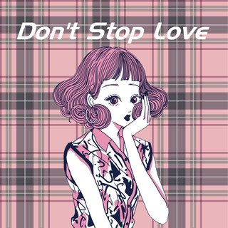 Don\'t Stop Love feat.Chika (Don\'t Stop Love (feat. Chika))