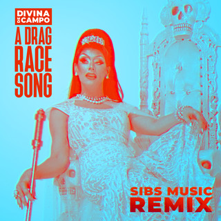 A Drag Race Song (SIBS Music Remix)