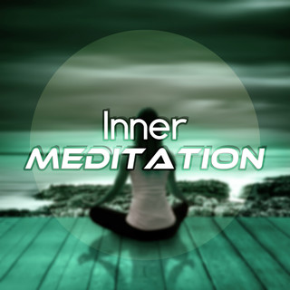 Inner Meditation - Sleep Meditation Music And Bedtime Songs To Help You Relax, Meditate,Rest, Anti Stress, Healing Yoga Music For Deep Concentration