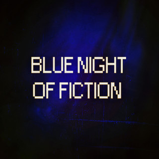 Blue Night Of Fiction