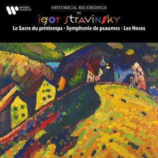 Stravinsky:Le Sacre Du Printemps, Symphonie De Psaumes & Les Noces