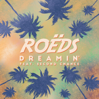 Dreamin' - feat. Second Chance