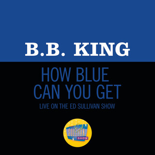 How Blue Can You Get ? (Live On The Ed Sullivan Show, October 18, 1970)