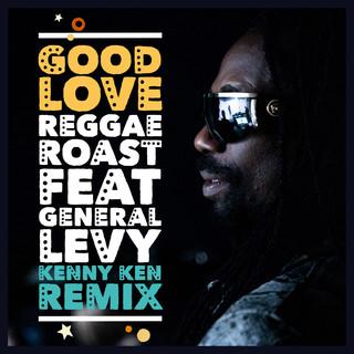 Good Love (Feat. General Levy) (Kenny Ken Remix)