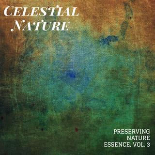 Celestial Nature - Preserving Nature Essence, Vol. 3