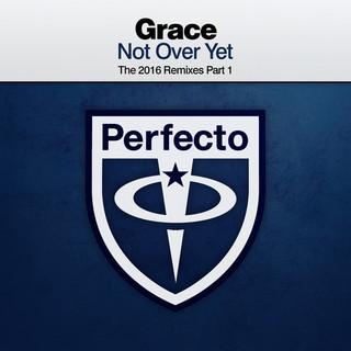 Not Over Yet (The 2016 Remixes Part 1)