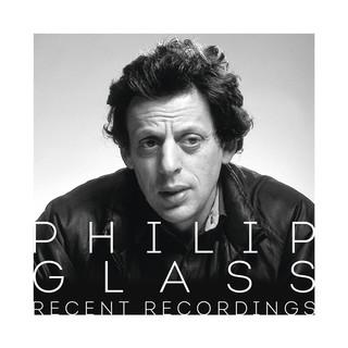 Philip Glass - Recent Recordings