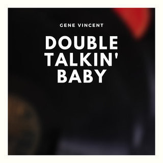 Double Talkin\' Baby