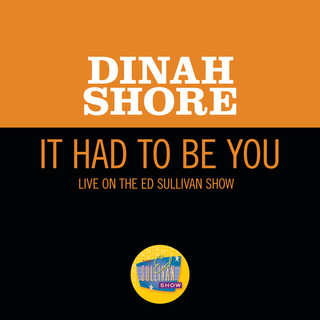 It Had To Be You (Live On The Ed Sullivan Show, January 29, 1950)
