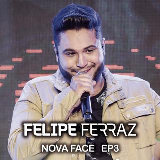 Felipe Ferraz, Nova Face (EP 3) (Ao Vivo)
