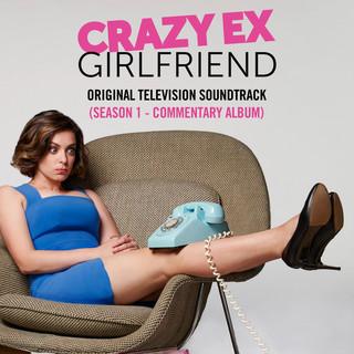 Crazy Ex - Girlfriend:Season 1 (Original Television Soundtrack) (Commentary Album)