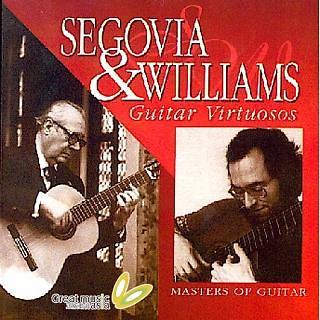Guitar Virtuosos - Segovia And Williams
