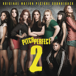 歌喉讚 2 電影原聲帶 (Pitch Perfect 2 - Original Motion Picture Soundtrack)