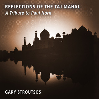 Reflections Of The Taj Mahal - A Tribute To Paul Horn