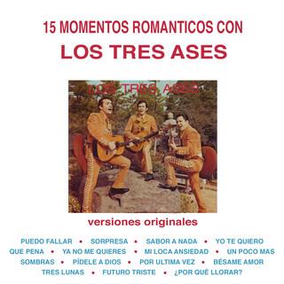 15 Momentos Románticos Con Los Tres Ases (Versiones Originales)