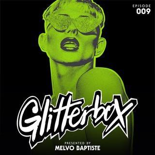Glitterbox Radio Episode 009 (Presented By Melvo Baptiste) (DJ Mix)