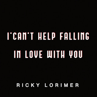 I Can\'t Help Falling In Love With You