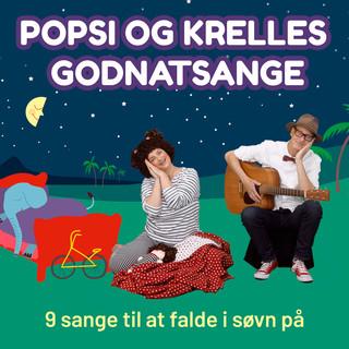 Popsi Og Krelles Godnatsange - 9 Sange Til At Falde I Søvn På