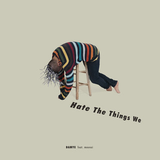 Hate The Things We