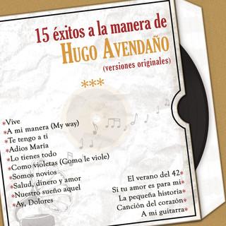 15 Exitos A La Manera De Hugo Avendano (Versiones Originales)