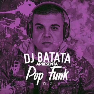 Dj Batata Apresenta Pop Funk, Vol. 2